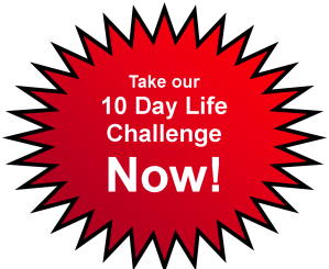 click here to take the 10 day life challenge...